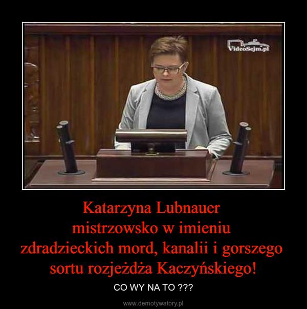 Katarzyna Lubnauer mistrzowsko w imieniu zdradzieckich mord, kanalii i gorszego sortu rozjeżdża Kaczyńskiego! – CO WY NA TO ???