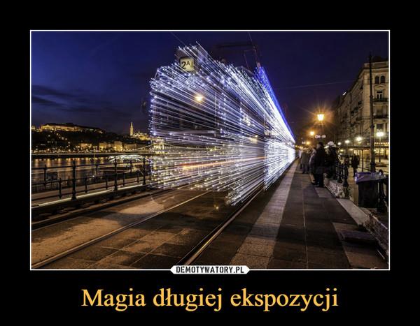 Magia długiej ekspozycji –