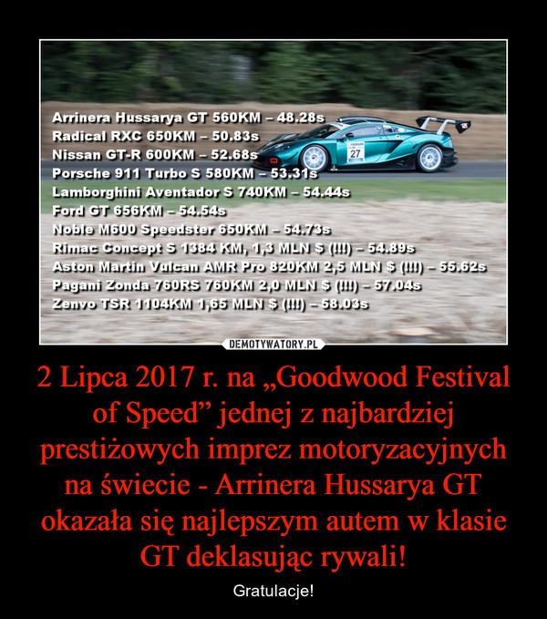 """2 Lipca 2017 r. na """"Goodwood Festival of Speed"""" jednej z najbardziej prestiżowych imprez motoryzacyjnych na świecie - Arrinera Hussarya GT okazała się najlepszym autem w klasie GT deklasując rywali! – Gratulacje!"""