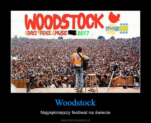Woodstock – Najpiękniejszy festiwal na świecie