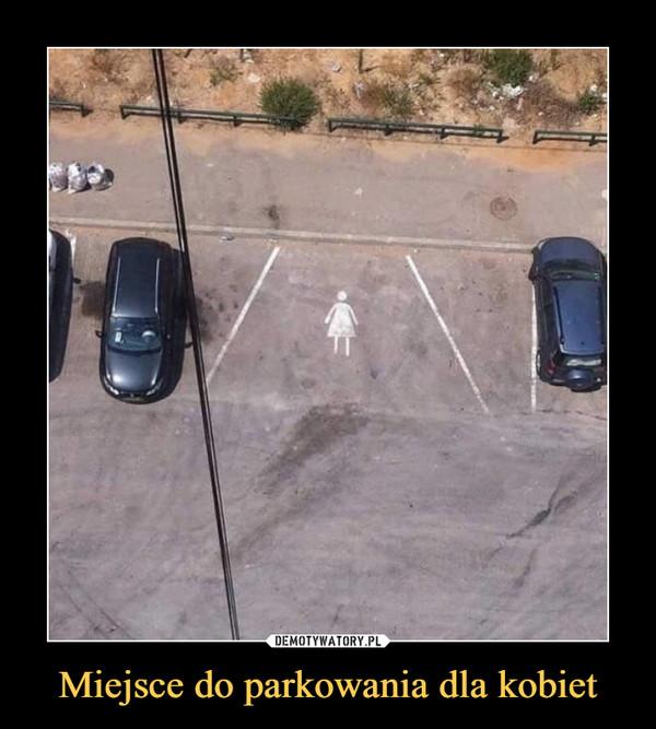 Miejsce do parkowania dla kobiet –