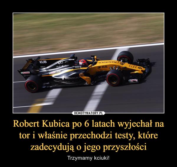 Robert Kubica po 6 latach wyjechał na tor i właśnie przechodzi testy, które zadecydują o jego przyszłości – Trzymamy kciuki!