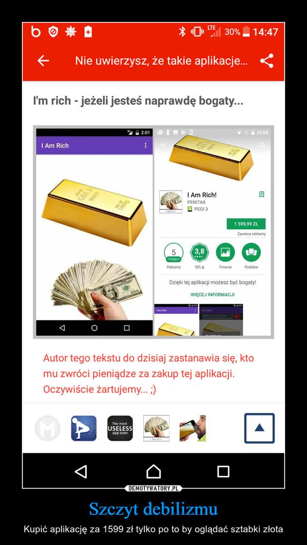 Szczyt debilizmu – Kupić aplikację za 1599 zł tylko po to by oglądać sztabki złota