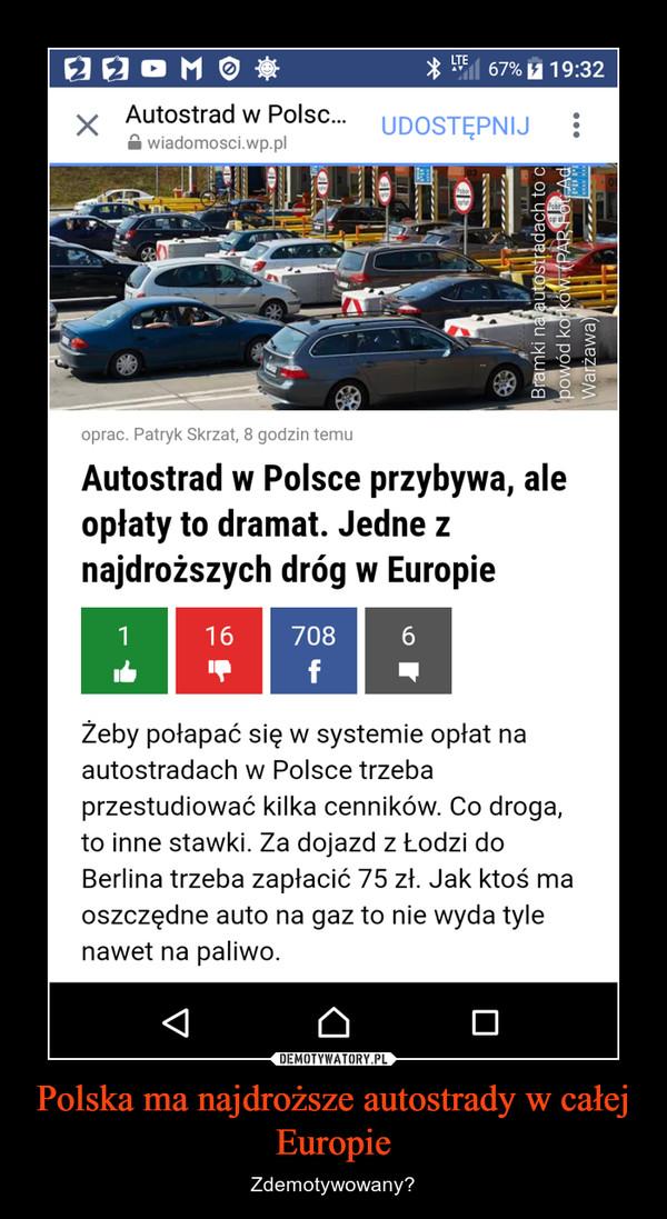 Polska ma najdroższe autostrady w całej Europie – Zdemotywowany?