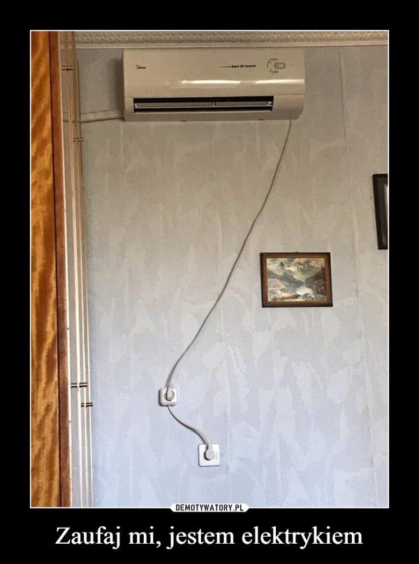 Zaufaj mi, jestem elektrykiem –