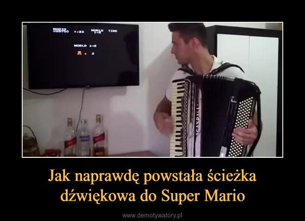 Jak naprawdę powstała ścieżka dźwiękowa do Super Mario –