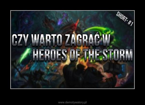 Czy Warto Zagrać w Heroes of the Storm? –