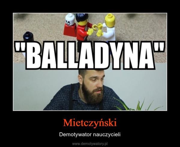 Mietczyński – Demotywator nauczycieli
