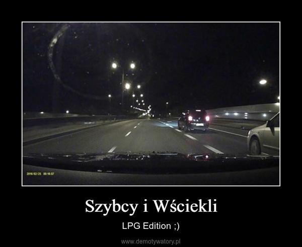 Szybcy i Wściekli – LPG Edition ;)