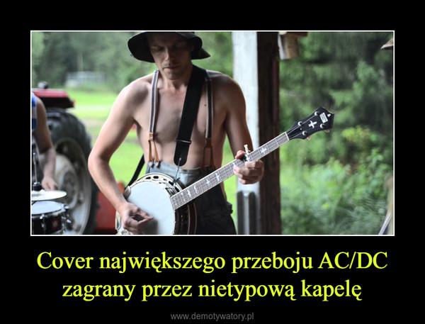 Cover największego przeboju AC/DC zagrany przez nietypową kapelę –