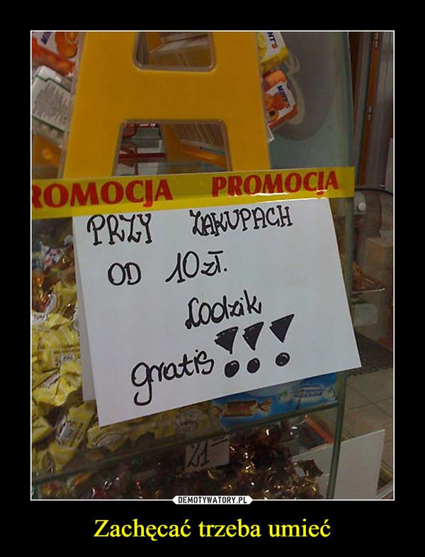 Zachęcać trzeba umieć –  Promocja przy zakupach od 10 zł lodzik gratis