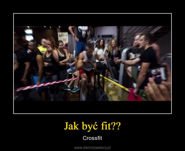 Jak być fit?? – Crossfit