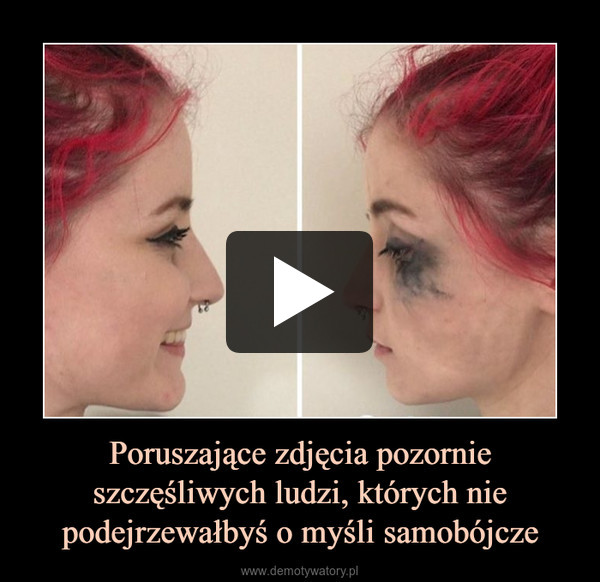Poruszające zdjęcia pozornie szczęśliwych ludzi, których nie podejrzewałbyś o myśli samobójcze –