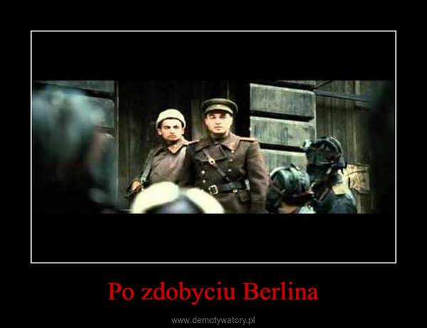 Po zdobyciu Berlina –