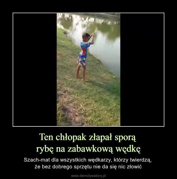 Ten chłopak złapał sporą rybę na zabawkową wędkę – Szach-mat dla wszystkich wędkarzy, którzy twierdzą, że bez dobrego sprzętu nie da się nic złowić