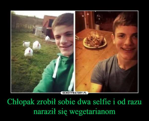 Chłopak zrobił sobie dwa selfie i od razu naraził się wegetarianom –