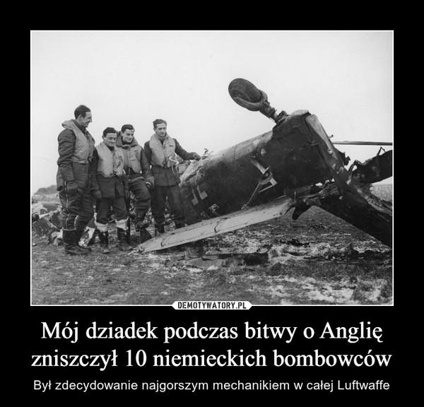 Mój dziadek podczas bitwy o Anglię zniszczył 10 niemieckich bombowców – Był zdecydowanie najgorszym mechanikiem w całej Luftwaffe