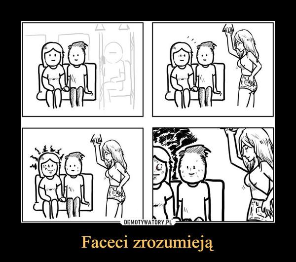 Faceci zrozumieją –