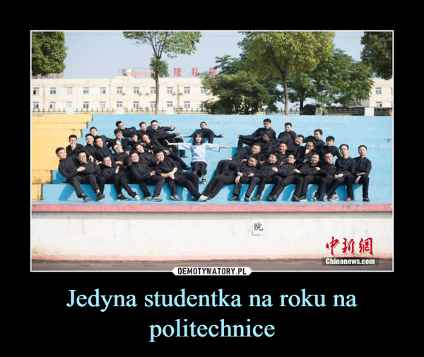 Jedyna studentka na roku na politechnice –