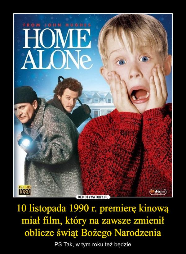 10 listopada 1990 r. premierę kinową miał film, który na zawsze zmienił oblicze świąt Bożego Narodzenia – PS Tak, w tym roku też będzie From John Hugher Home Alone