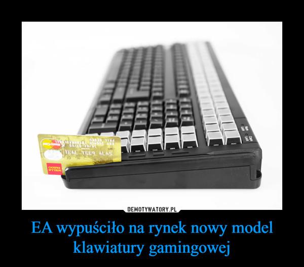 EA wypuściło na rynek nowy model klawiatury gamingowej –