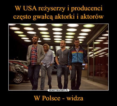W USA reżyserzy i producenci często gwałcą aktorki i aktorów W Polsce - widza