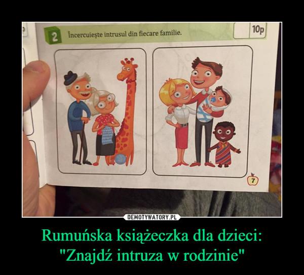 """Rumuńska książeczka dla dzieci:""""Znajdź intruza w rodzinie"""" –"""