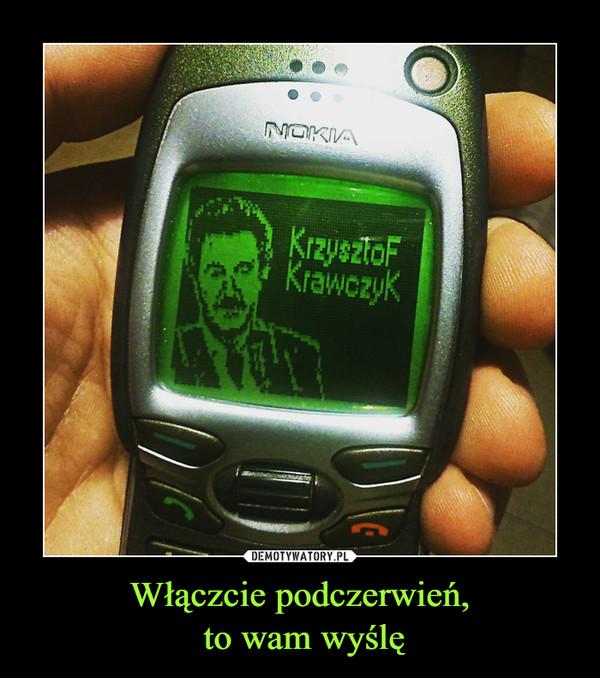 Włączcie podczerwień, to wam wyślę –  Krzysztof Krawczyk