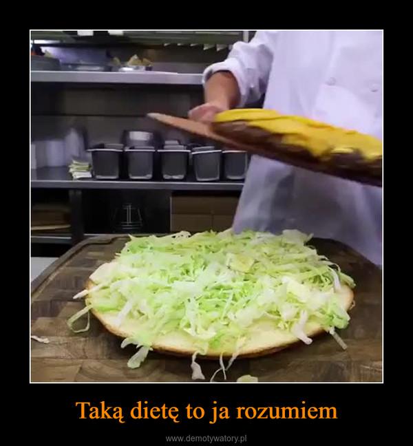 Taką dietę to ja rozumiem –