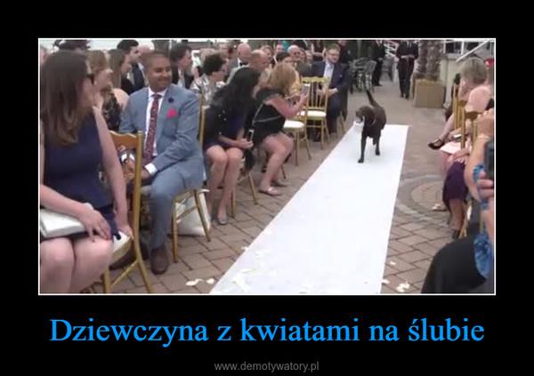 Dziewczyna z kwiatami na ślubie –