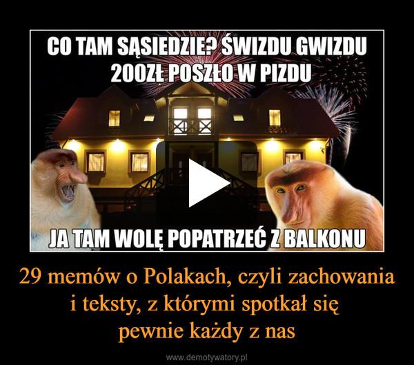 29 memów o Polakach, czyli zachowania i teksty, z którymi spotkał się pewnie każdy z nas –