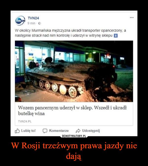 W Rosji trzeźwym prawa jazdy nie dają –  W okolicy Murmańska mężczyzna ukradł transporter opancerzony, a następnie strach nad nim kontrolę i uderzył w witrynę sklepu jj ••• Wozem pancernym uderzył w sklep. Wszedł i ukradł butelkę wina TVN24 PL