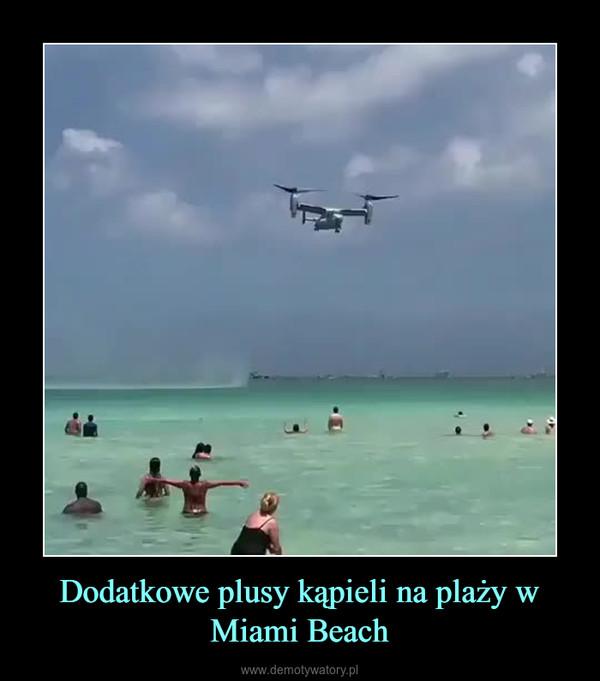 Dodatkowe plusy kąpieli na plaży w Miami Beach –