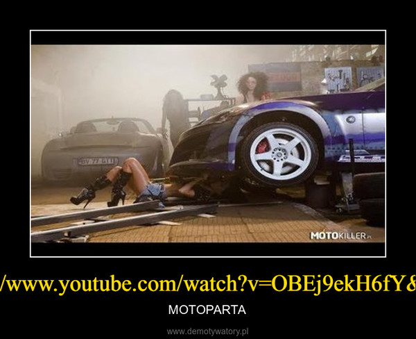https://www.youtube.com/watch?v=OBEj9ekH6fY&t=46s – MOTOPARTA