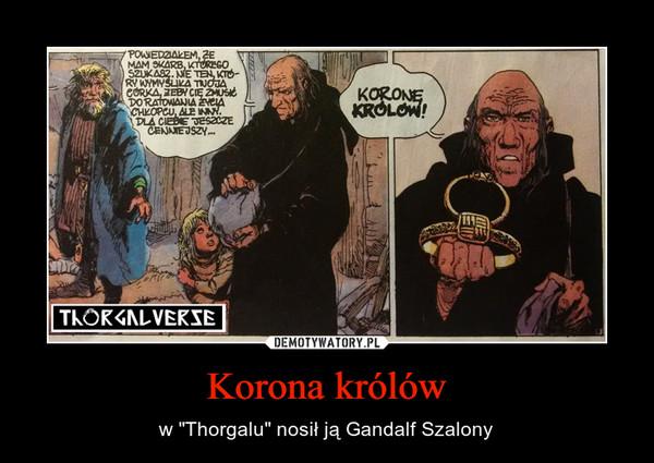 """Korona królów – w """"Thorgalu"""" nosił ją Gandalf Szalony"""