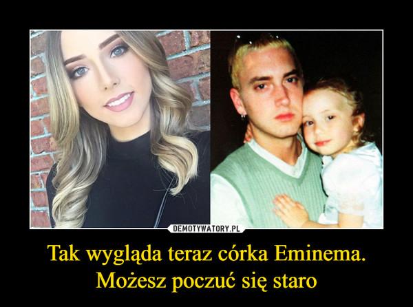 Tak wygląda teraz córka Eminema.Możesz poczuć się staro –
