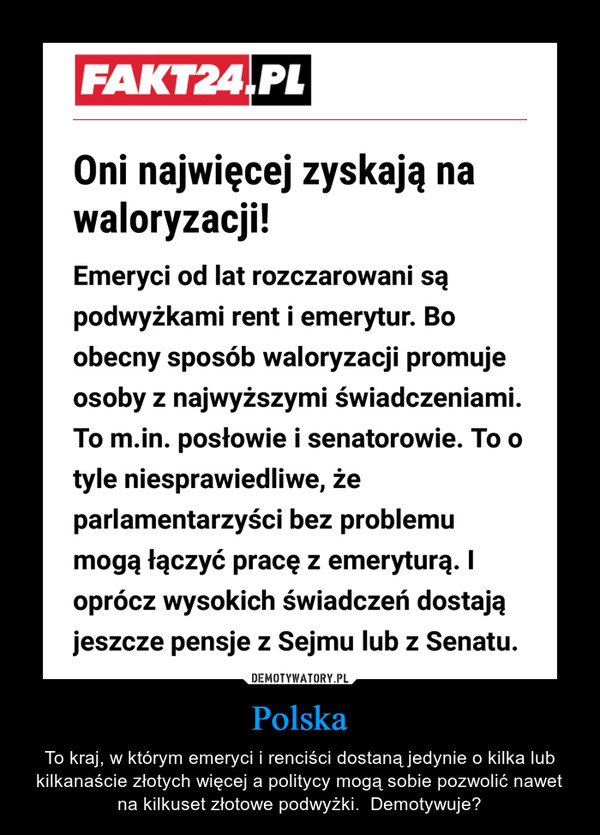 Polska – To kraj, w którym emeryci i renciści dostaną jedynie o kilka lub kilkanaście złotych więcej a politycy mogą sobie pozwolić nawet na kilkuset złotowe podwyżki.  Demotywuje?