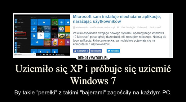 """Uziemiło się XP i próbuje się uziemić Windows 7 – By takie """"perełki"""" z takimi """"bajerami"""" zagościły na każdym PC."""