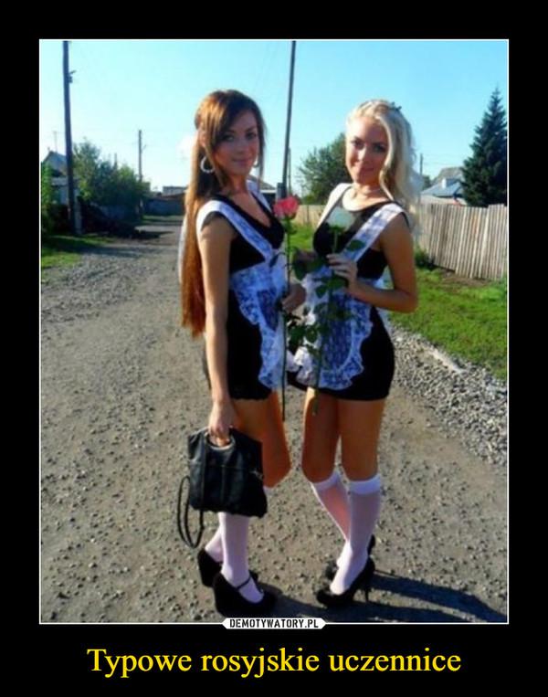 Typowe rosyjskie uczennice –