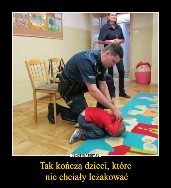 Tak kończą dzieci, które nie chciały leżakować –