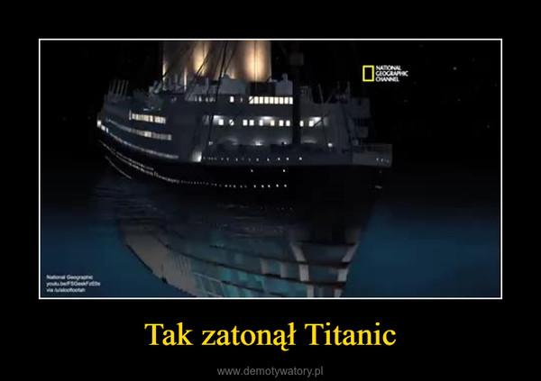Tak zatonął Titanic –