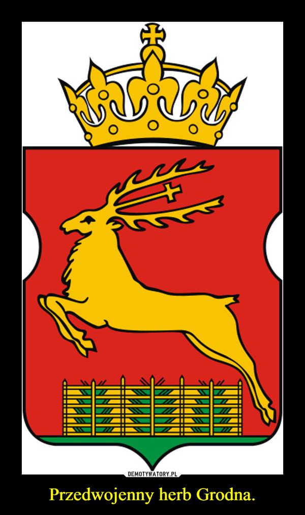 Przedwojenny herb Grodna. –