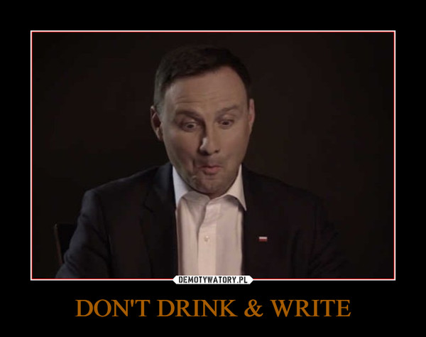 DON'T DRINK & WRITE –
