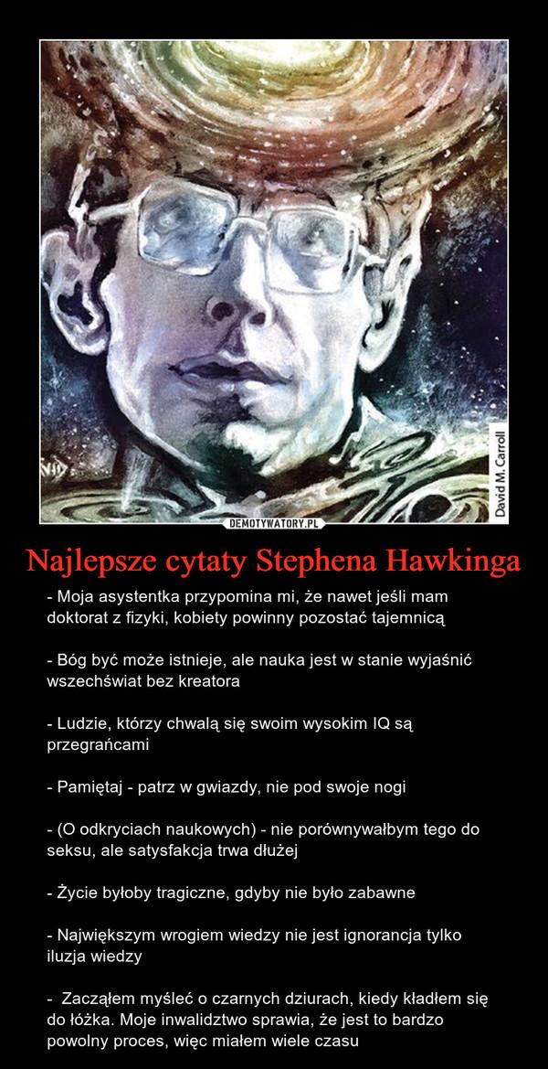 Najlepsze Cytaty Stephena Hawkinga Demotywatorypl