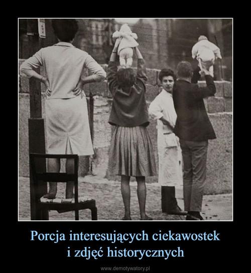 Porcja interesujących ciekawostek i zdjęć historycznych