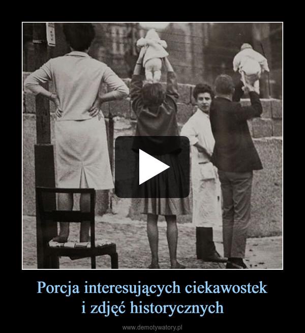 Porcja interesujących ciekawosteki zdjęć historycznych –