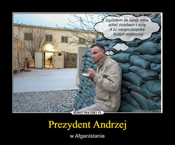 Prezydent Andrzej – w Afganistanie