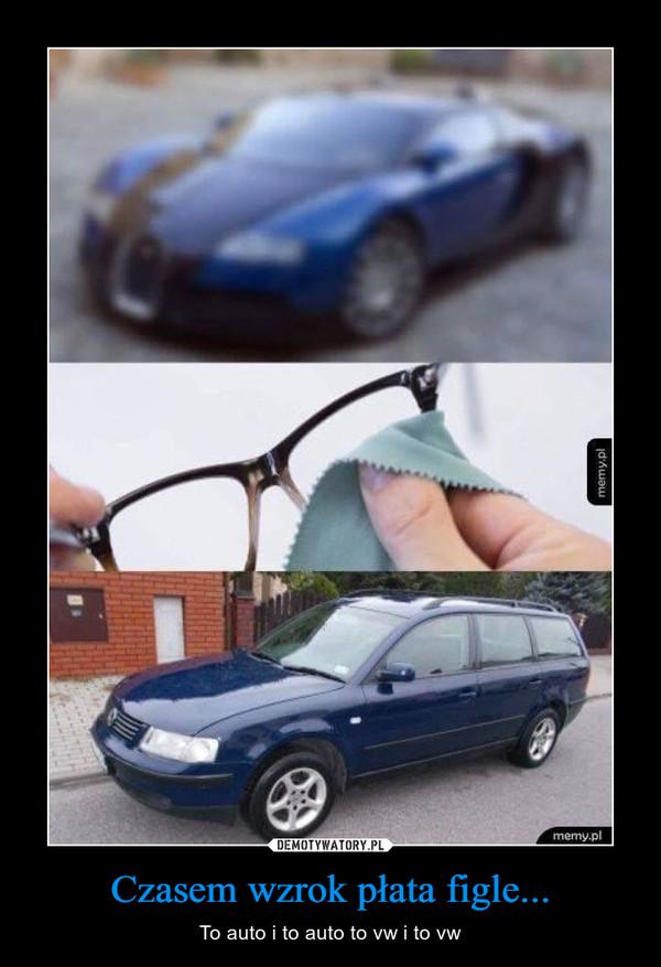 Czasem wzrok płata figle... – To auto i to auto to vw i to vw