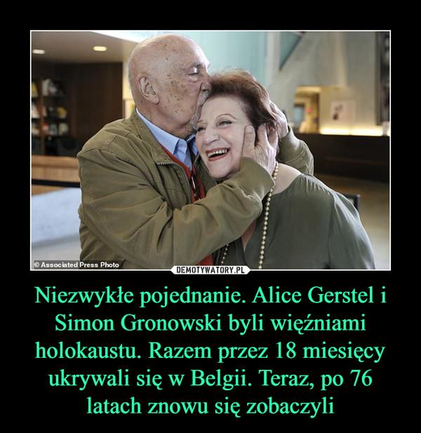 Niezwykłe pojednanie. Alice Gerstel i Simon Gronowski byli więźniami holokaustu. Razem przez 18 miesięcy ukrywali się w Belgii. Teraz, po 76 latach znowu się zobaczyli –