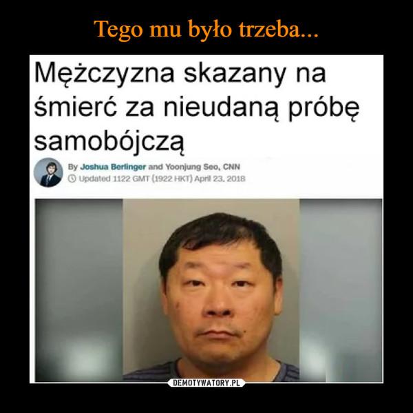 –  Mężczyzna skazany naśmierć za nieudaną próbęsamobojczą